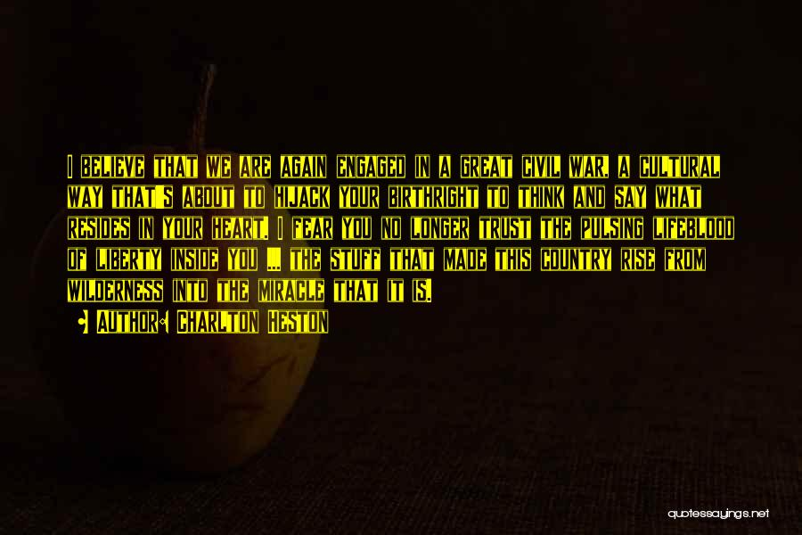 Birthright Quotes By Charlton Heston
