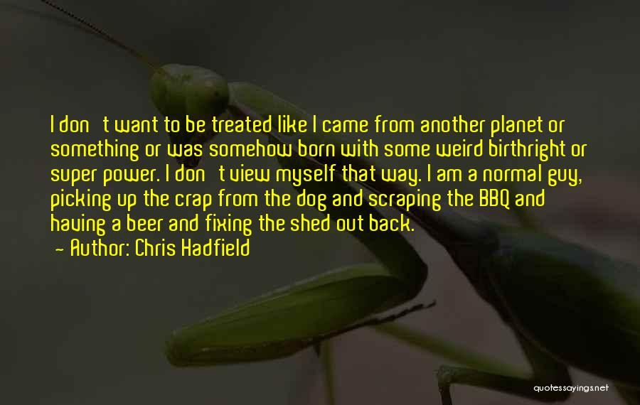 Birthright Quotes By Chris Hadfield