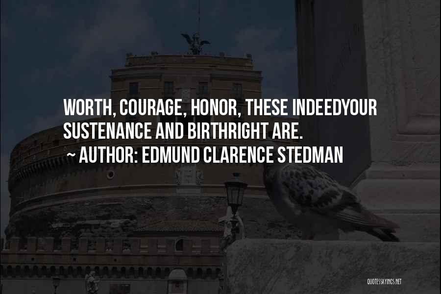 Birthright Quotes By Edmund Clarence Stedman