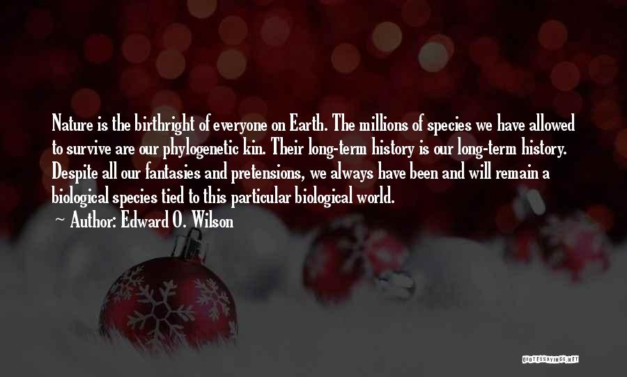 Birthright Quotes By Edward O. Wilson