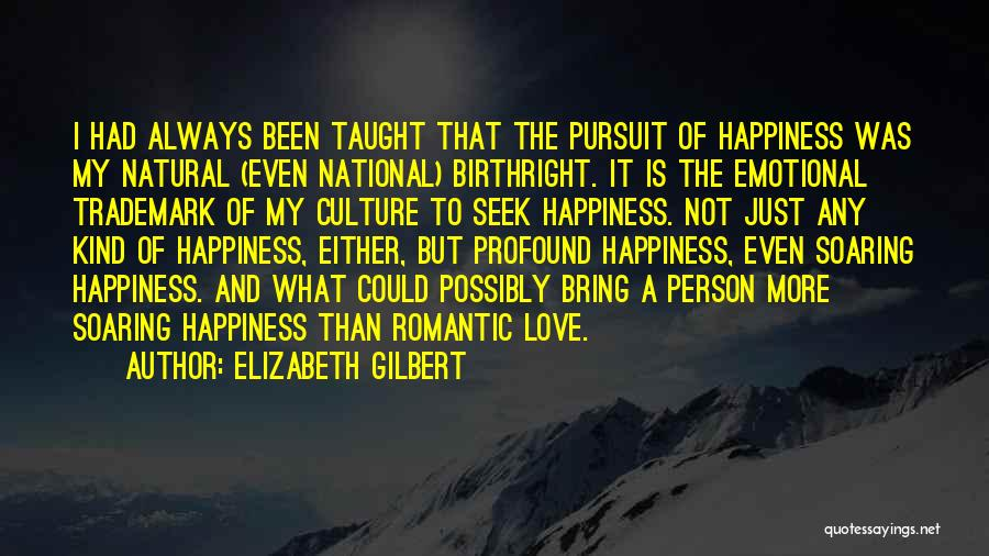 Birthright Quotes By Elizabeth Gilbert