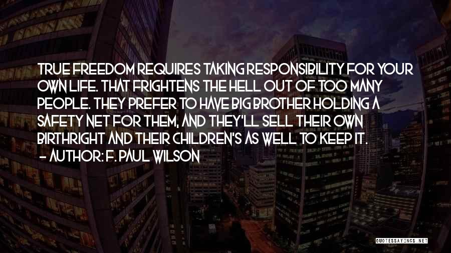 Birthright Quotes By F. Paul Wilson