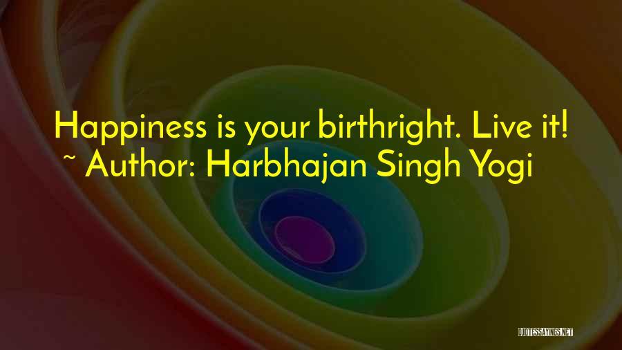 Birthright Quotes By Harbhajan Singh Yogi