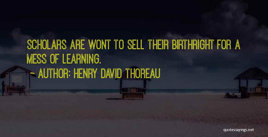 Birthright Quotes By Henry David Thoreau