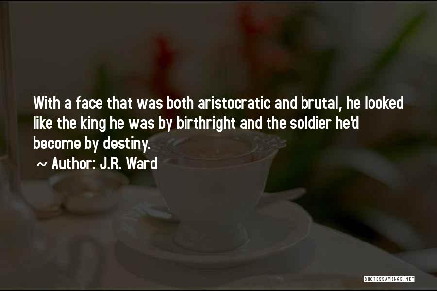 Birthright Quotes By J.R. Ward