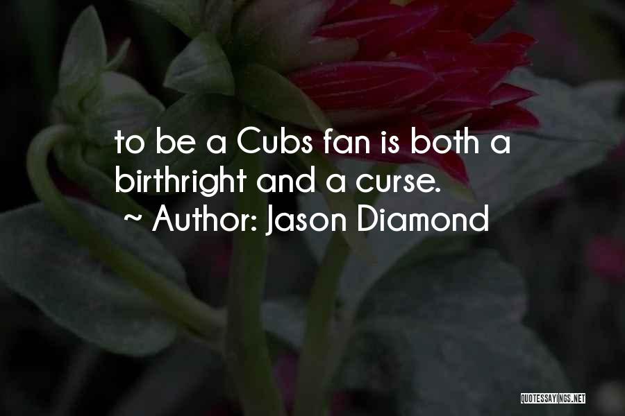 Birthright Quotes By Jason Diamond