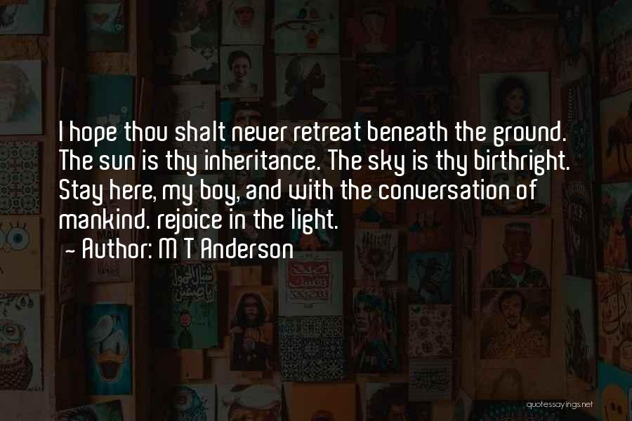 Birthright Quotes By M T Anderson