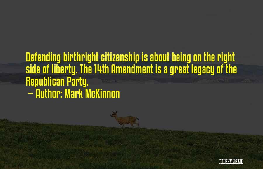 Birthright Quotes By Mark McKinnon