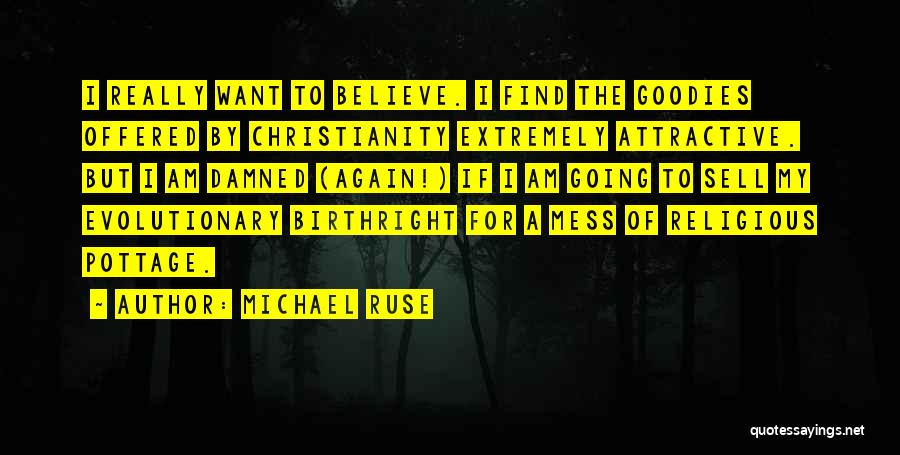 Birthright Quotes By Michael Ruse