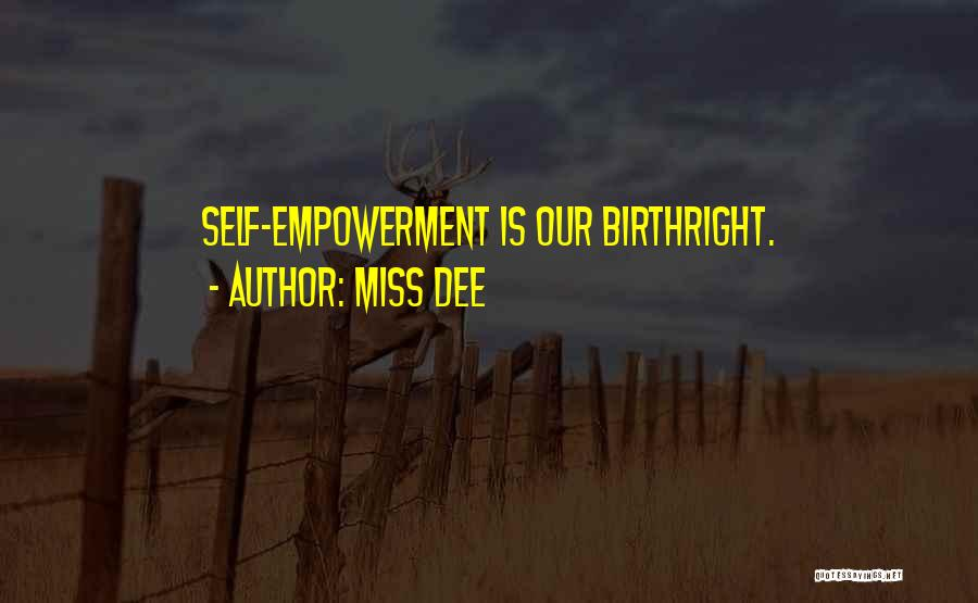Birthright Quotes By Miss Dee