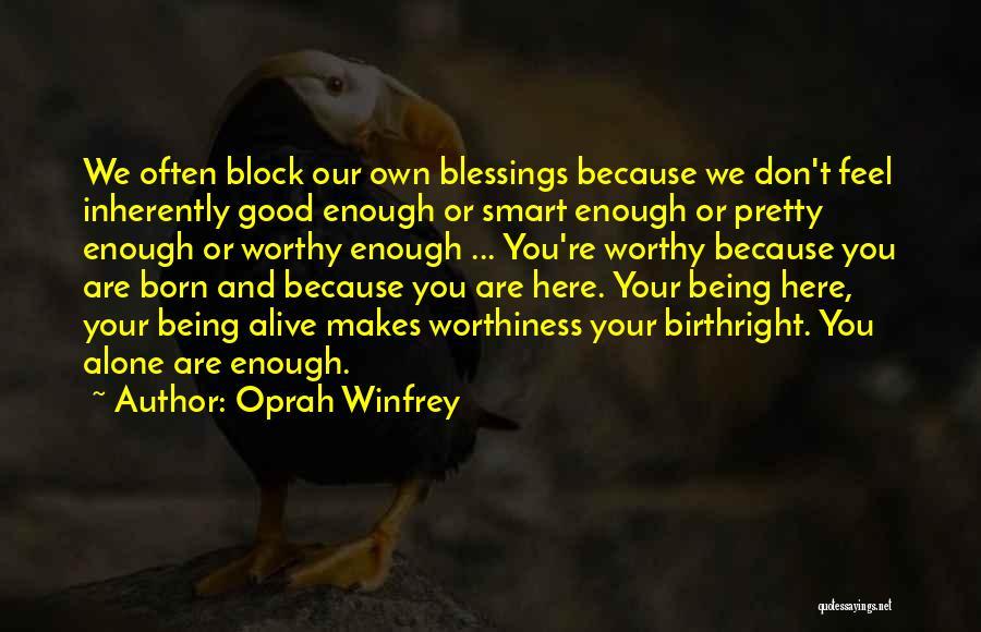 Birthright Quotes By Oprah Winfrey
