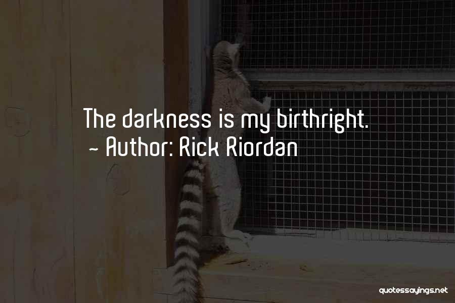 Birthright Quotes By Rick Riordan