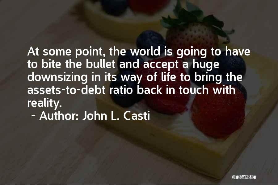 Bite The Bullet Quotes By John L. Casti