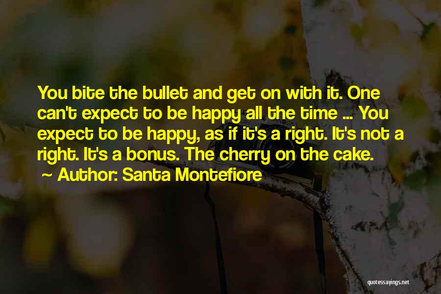 Bite The Bullet Quotes By Santa Montefiore