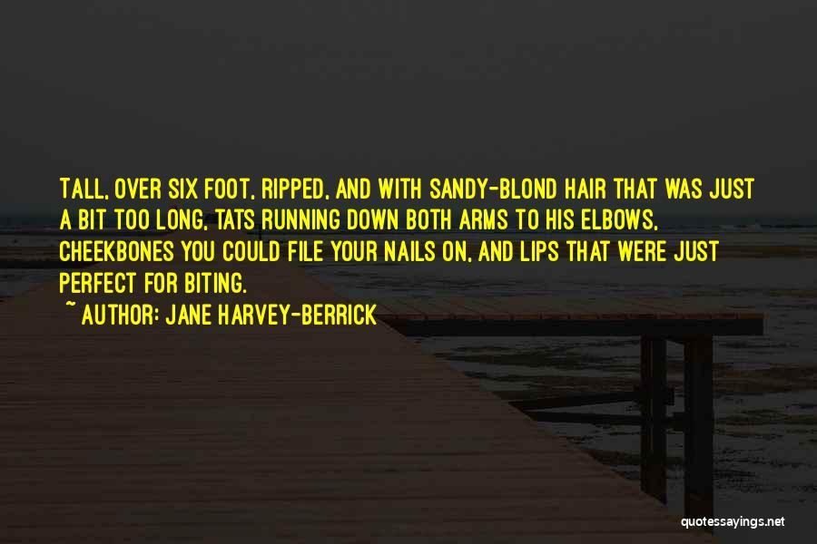 Biting Lips Quotes By Jane Harvey-Berrick