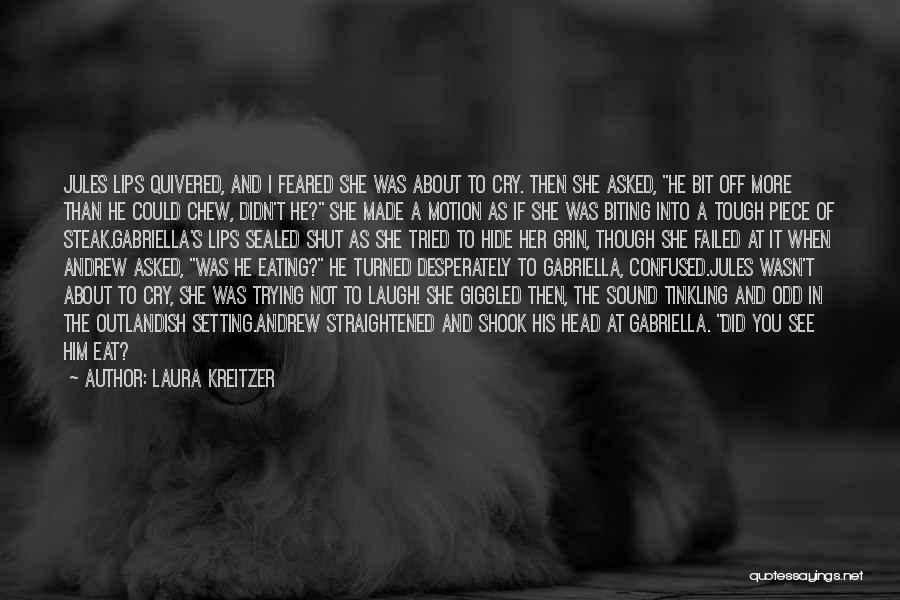 Biting Lips Quotes By Laura Kreitzer