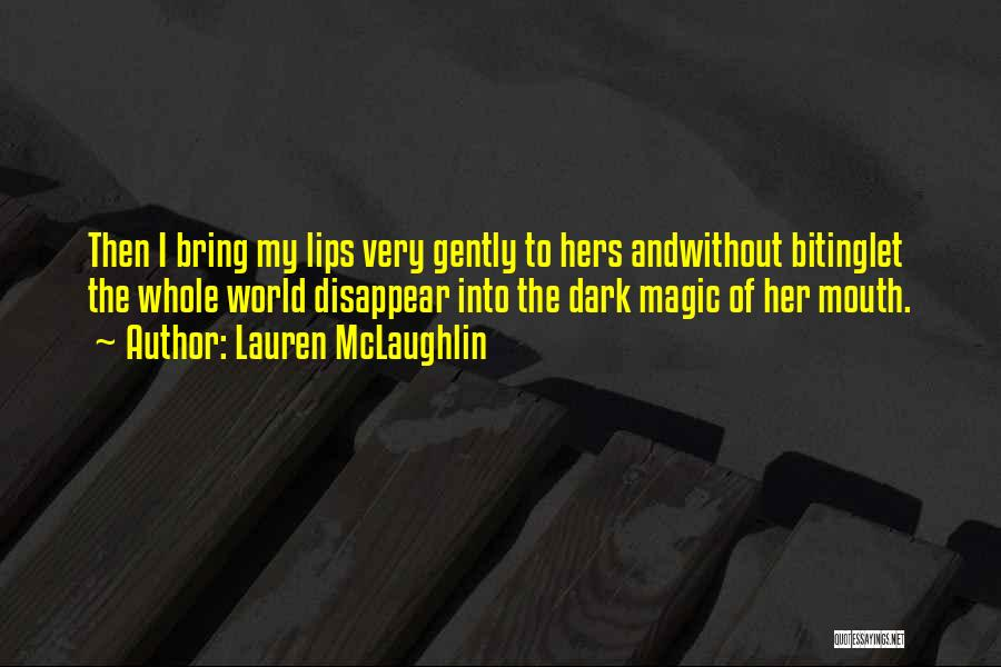 Biting Lips Quotes By Lauren McLaughlin