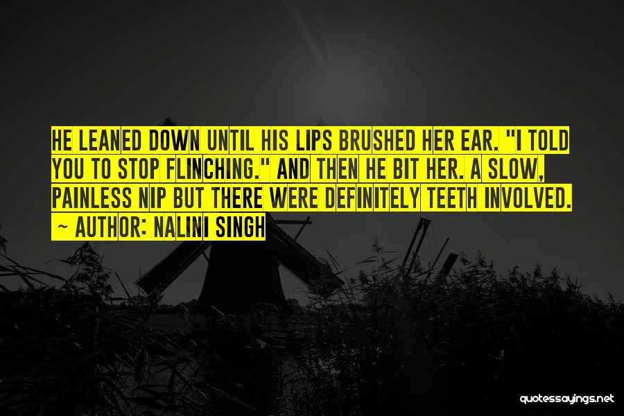 Biting Lips Quotes By Nalini Singh