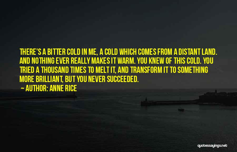Bitter Cold Quotes By Anne Rice