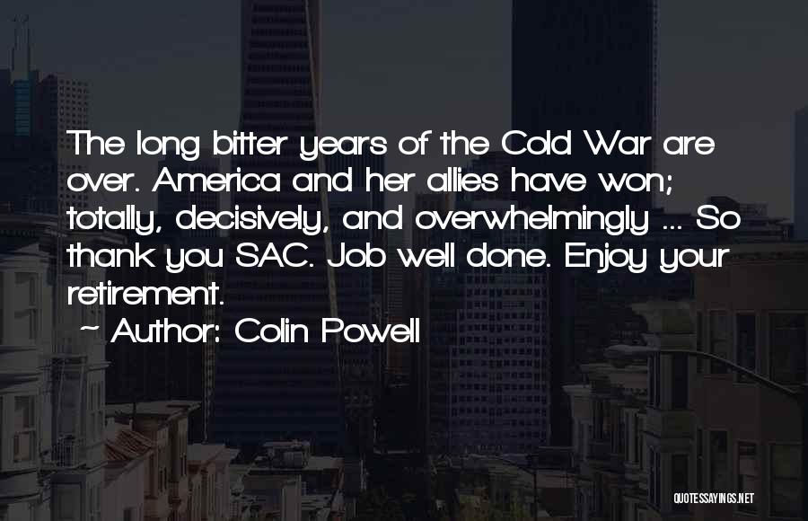 Bitter Cold Quotes By Colin Powell