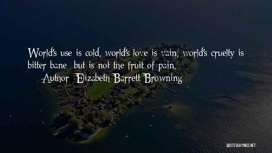 Bitter Cold Quotes By Elizabeth Barrett Browning