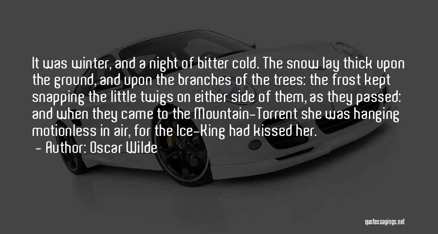 Bitter Cold Quotes By Oscar Wilde