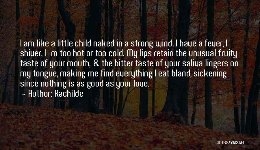 Bitter Cold Quotes By Rachilde