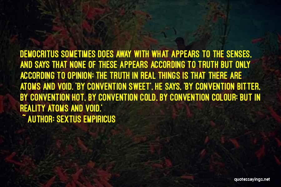 Bitter Cold Quotes By Sextus Empiricus