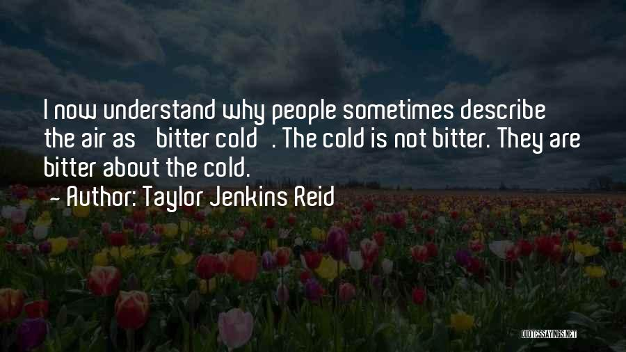 Bitter Cold Quotes By Taylor Jenkins Reid
