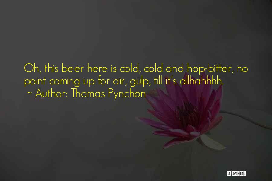 Bitter Cold Quotes By Thomas Pynchon