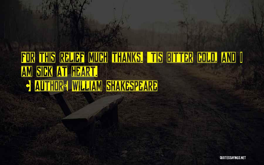 Bitter Cold Quotes By William Shakespeare