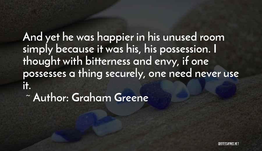 Bitterness And Envy Quotes By Graham Greene