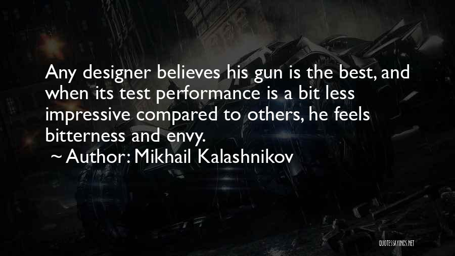 Bitterness And Envy Quotes By Mikhail Kalashnikov
