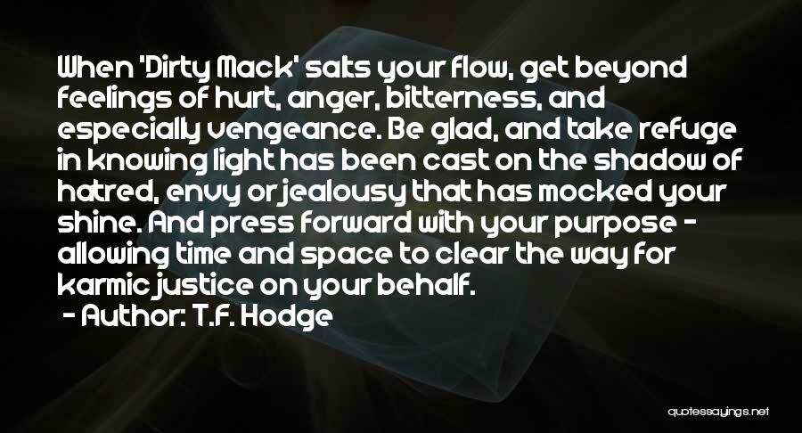 Bitterness And Envy Quotes By T.F. Hodge