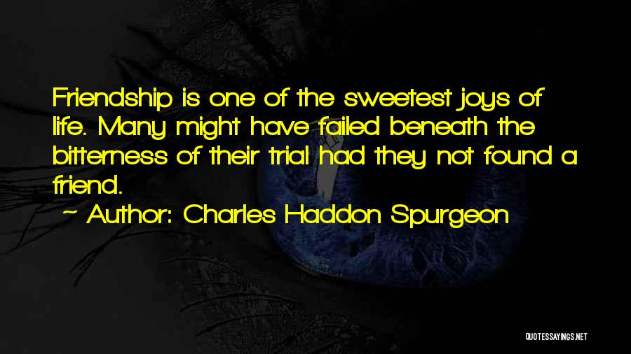 Bitterness In Friendship Quotes By Charles Haddon Spurgeon