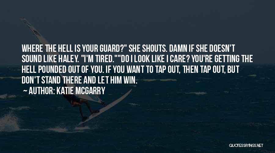 Bjj Training Quotes By Katie McGarry
