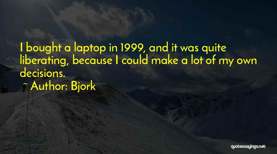 Bjork Quotes 208966