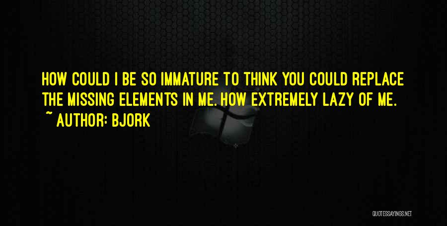 Bjork Quotes 2196112