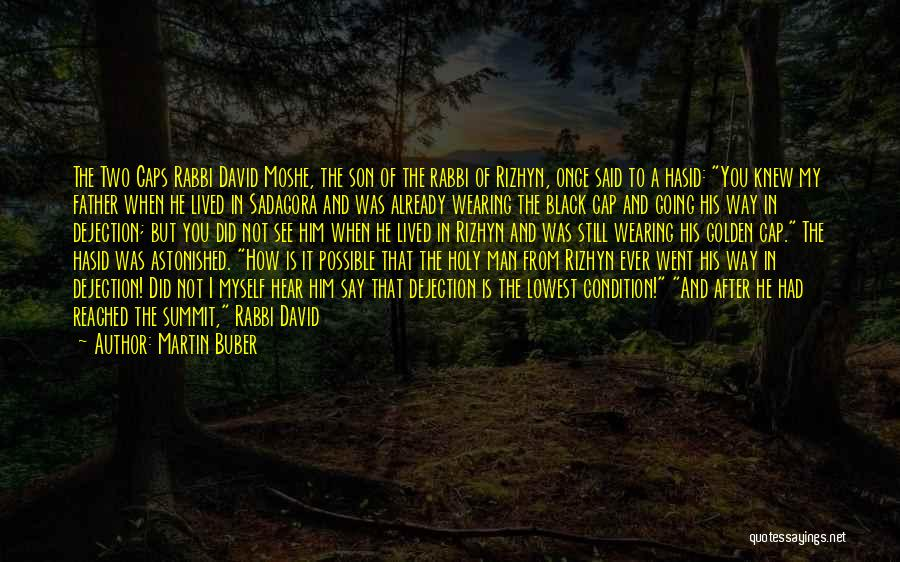 Black Caps Quotes By Martin Buber
