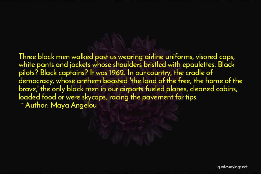 Black Caps Quotes By Maya Angelou