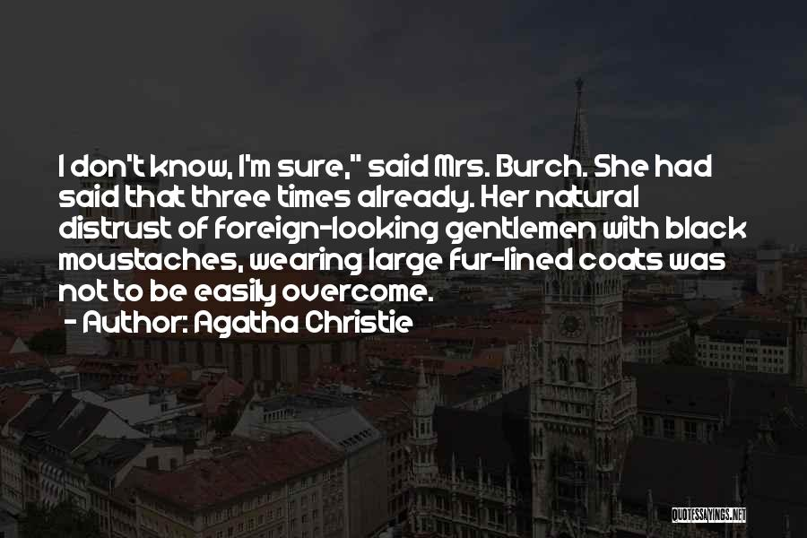 Black Coats Quotes By Agatha Christie