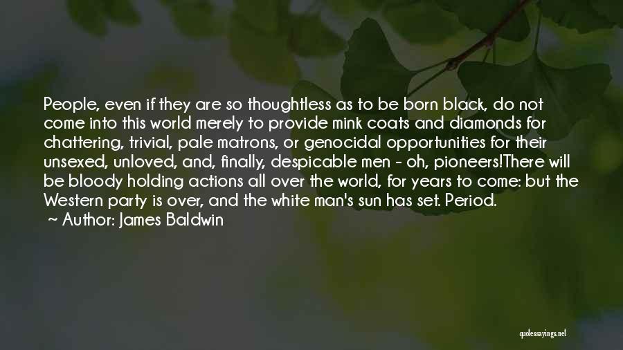Black Coats Quotes By James Baldwin