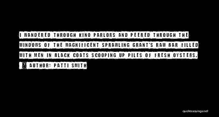 Black Coats Quotes By Patti Smith