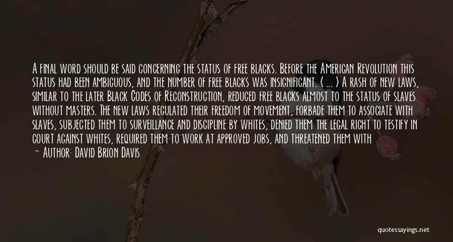 Black Codes Quotes By David Brion Davis