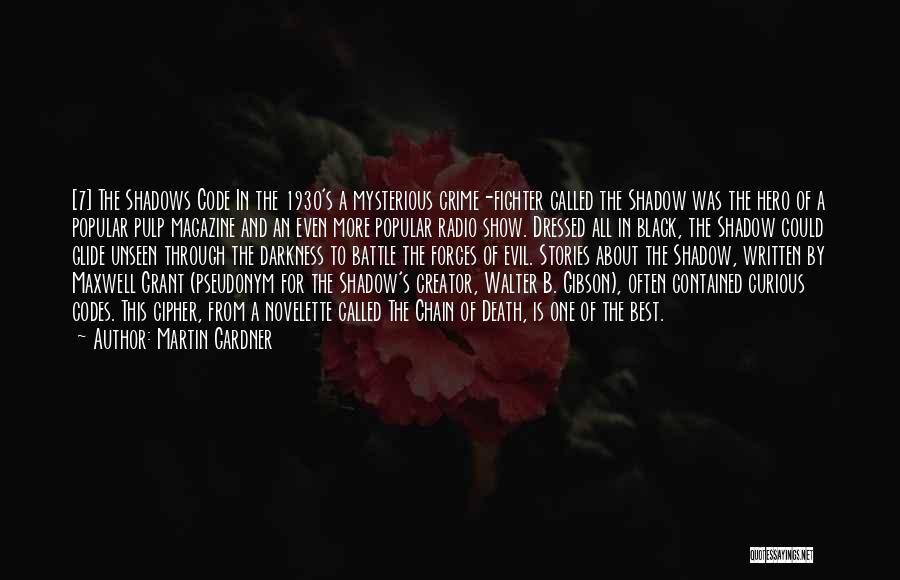 Black Codes Quotes By Martin Gardner
