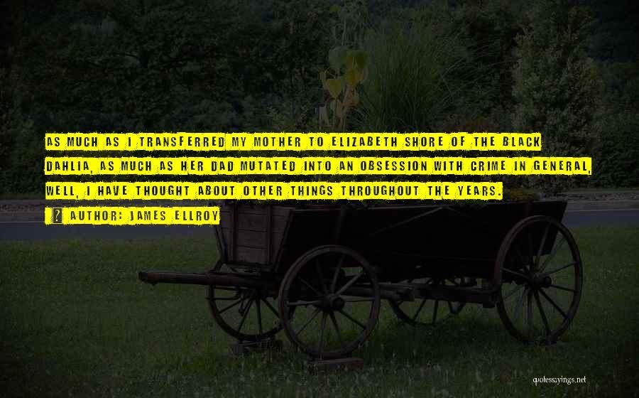 Black Dahlia Quotes By James Ellroy