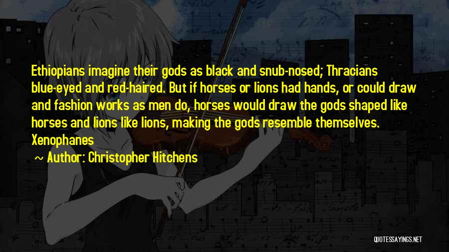 Black Eyed Please Quotes By Christopher Hitchens