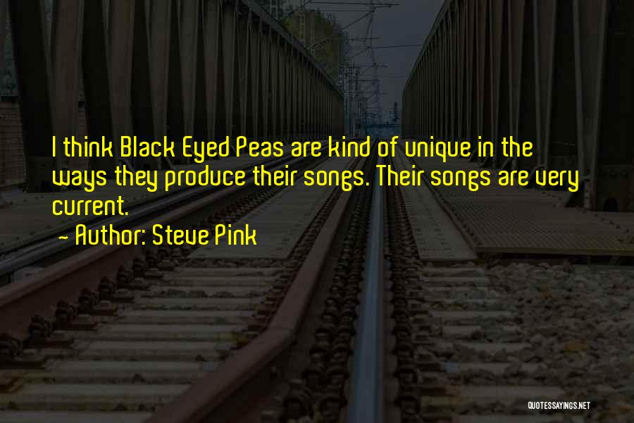 Black Eyed Please Quotes By Steve Pink