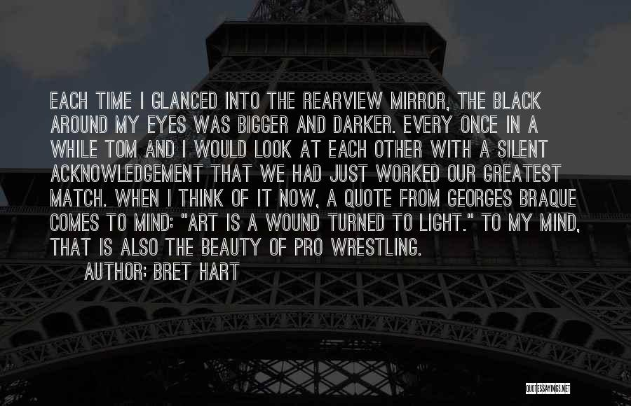 Black Eyes Quotes By Bret Hart