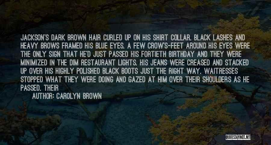 Black Eyes Quotes By Carolyn Brown